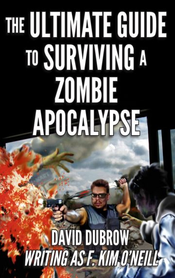 The Ultimate Guide to Surviving a Zombie Apocalypse: Revised and Updated