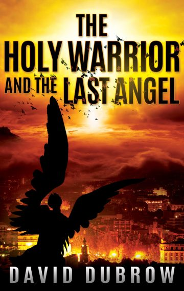 The Holy Warrior and the Last Angel (Armageddon #3)