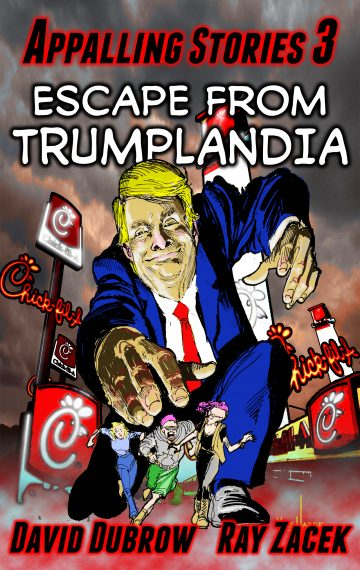Appalling Stories 3: Escape from Trumplandia