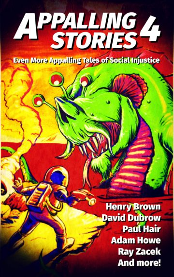 Appalling Stories 4: Even More Appalling Tales of Social Injustice